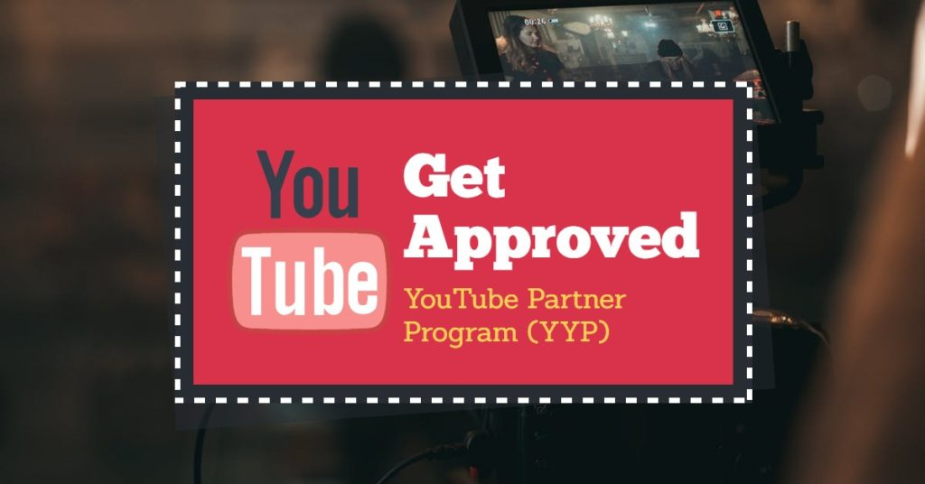 get approved for YouTube partner program