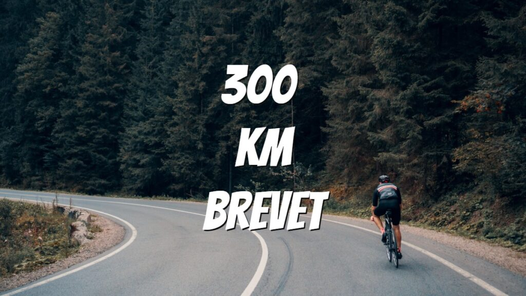 How to train & complete 300 Km Brevet