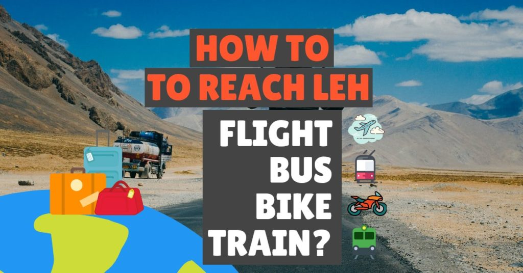 How to reach Leh Ladakh? By Air, By Bus, By Bike or By Train!!