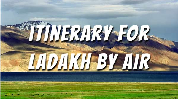 Planning Ladakh Itinerary By Flight