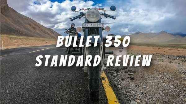 Royal Enfield Bullet 350 Standard Review - Post Ladakh trip!
