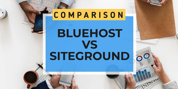 SiteGround vs Bluehost: Which is the best?