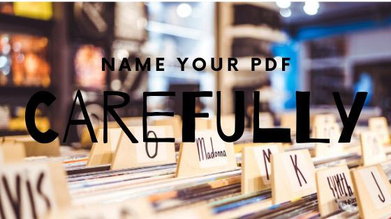 name your PDF file. That's how Google will know what the PDF is all about.