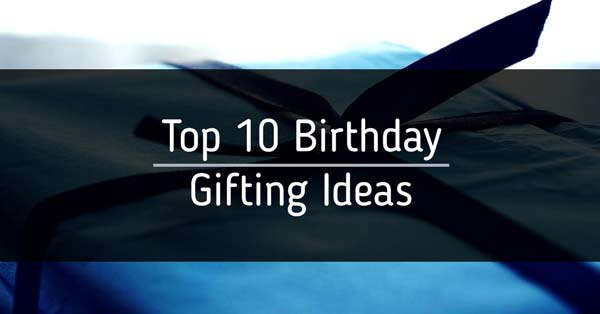 Birthday Gifting Ideas