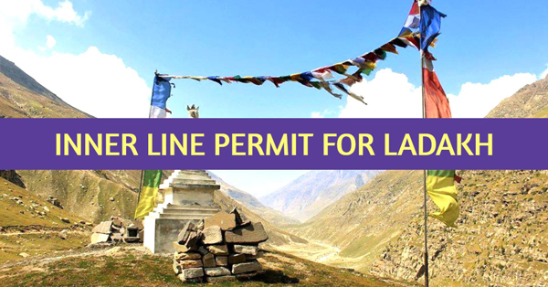 ILP or Inner line permit for Ladakh region