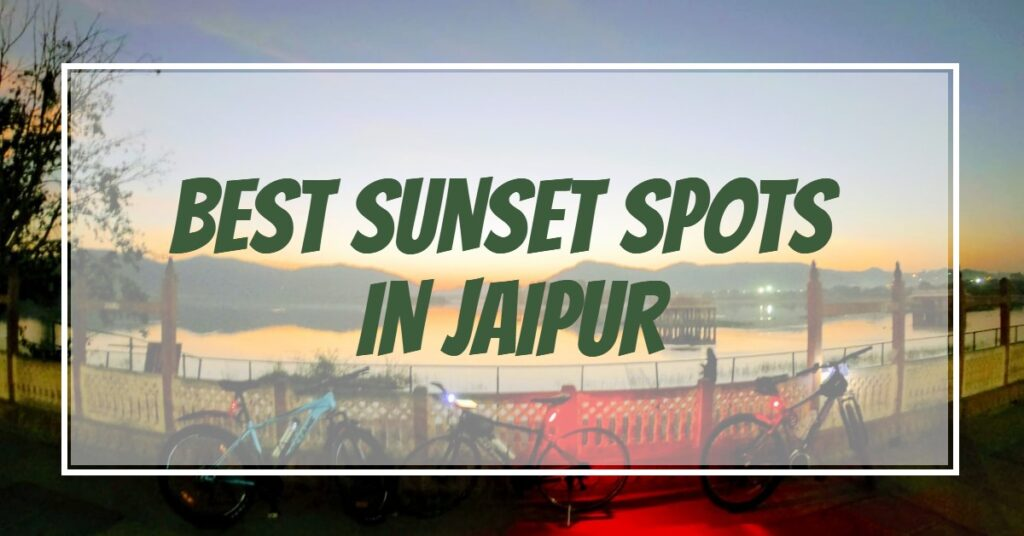 Best sunset places in Jaipur