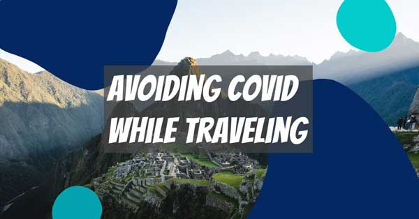 avoiding covid while traveling